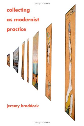 Collecting as Modernist Practice (Hopkins Studies in Modernism)