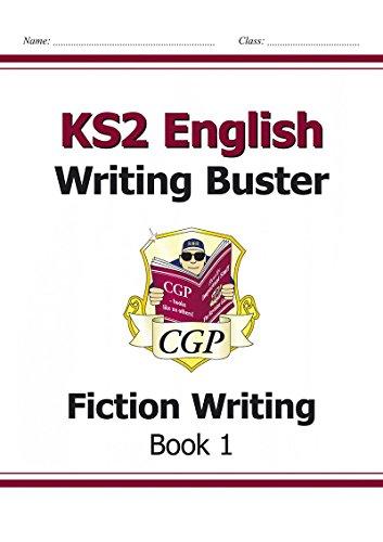 KS2 English Writing Buster - Fiction Writing - Book 1: Workbook 1