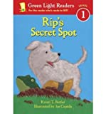 img - for [ Rip's Secret Spot (Green Light Reader - Level 1 (Quality)) [ RIP'S SECRET SPOT (GREEN LIGHT READER - LEVEL 1 (QUALITY)) ] By Butler, Kristi T ( Author )Jul-01-2003 Paperback book / textbook / text book