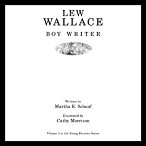 Lew Wallace: Boy Writer | [Martha E. Schaaf]