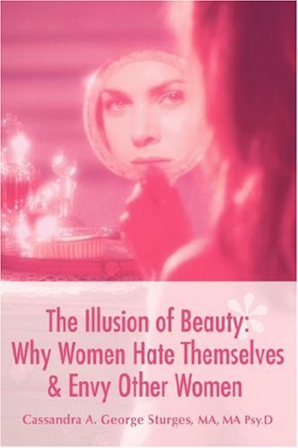 The Illusion of Beauty: Why Women Hate Themselves