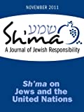 Sh'ma on Jews & the United Nations (Sh'ma Journal: Independent Thinking on Contemporary Judaism)