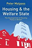 img - for Housing and the Welfare State: The Development of Housing Policy in Britain by Peter Malpass (2005-05-31) book / textbook / text book