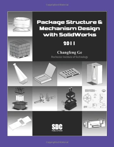 Package Structure and Mechanism Design with SolidWorks 2011