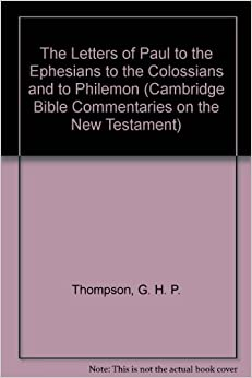 The Letters Of Paul To The Ephesians To The Colossians And