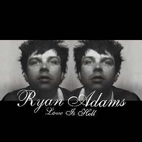 Ryan Adams - Love Is Hell (Pt. 1) - Zortam Music