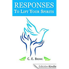 RESPONSES to Lift Your Spirit (English Edition)