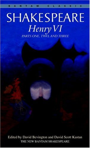 Henry VI: Parts One, Two, and Three (Bantam Classics)
