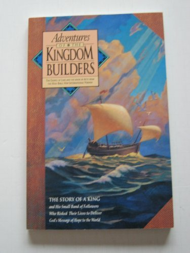 Adventures of the Kingdom Builders: The Gospel of Luke and the Book of Acts from the Holy Bible, New International Versi