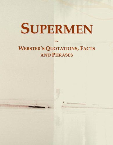 Supermen: Webster's Quotations, Facts and Phrases