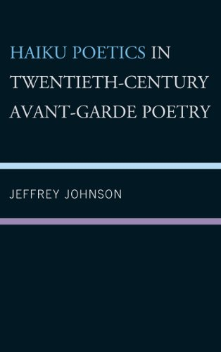 Haiku Poetics in Twentieth Century Avant-Garde Poetry (New Studies in Modern Japan)