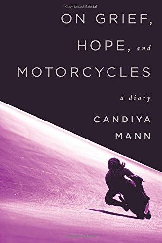 On Grief, Hope, and Motorcycles: A Diary