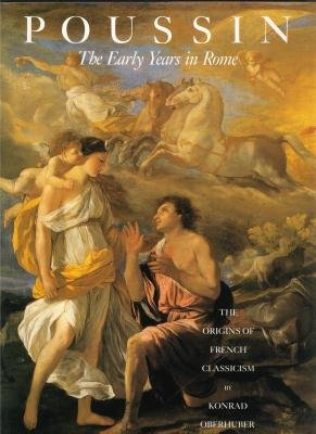 Poussin, The Early Years in Rome: The Origins of French Classicism (French Classicism compare prices)