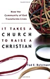 It Takes a Church to Raise a Christian: How the Community of God Transforms Lives
