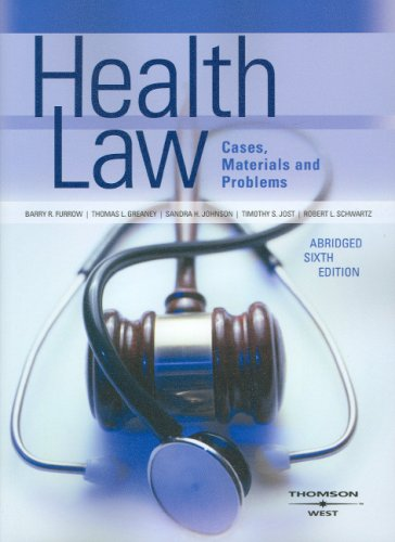 Furrow, Greaney, Johnson, Jost and Schwartz' Health Law,...
