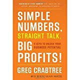 Simple Numbers, Straight Talk, Big Profits!: 4 Keys to Unlock Your Business Potential by Greg Crabtree, Beverly Blair Harzog (2011)