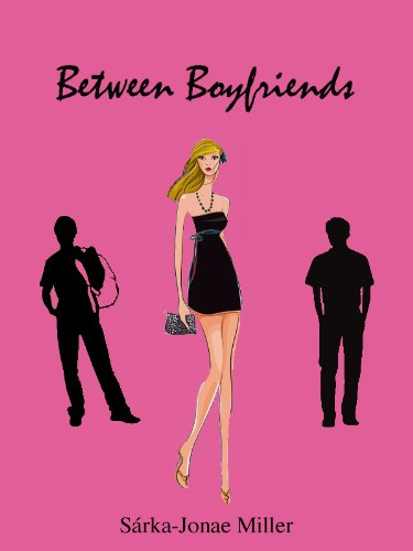 Between Boyfriends (Jan Sale) by Sarka-Jonae Miller