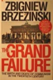 Grand Failure: The Birth and Death of Communism in the Twentieth Century (0020307306) by Brzezinski, Zbigniew