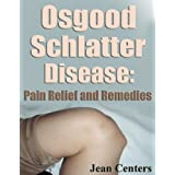 Osgood Schlatter Disease Pain Relief And Remedies