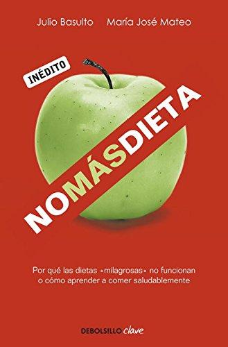 No-ms-dieta-Por-qu-las-dietas-milagrosas-no-funcionan-o-cmo-aprender-a-comer-saludablemente-CLAVE