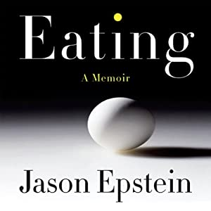 Eating: A Memoir | [Jason Epstein]