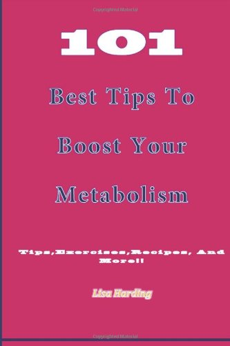 101 Best Tips To Boost Your Metabolism