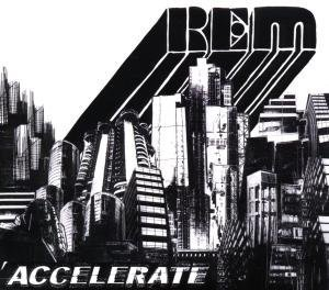 R.E.M. - Accelerate (digipack) - Zortam Music
