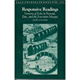 Responsive Readings: Versions of Echo in Pastoral, Epic and the Jonsonian Masque (Yale Studies in English)