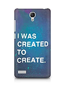AMEZ i was created to create Back Cover For Xiaomi Redmi Note 4G