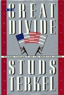Great Divide, STUDS TERKEL