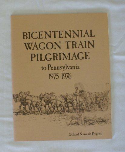 Bicentennial Wagon Train Pilgrimage to Pennsylvania 1975-1976 Official Souvenir Program PDF