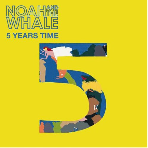 Noah And The Whale - 5 Years Time - Zortam Music