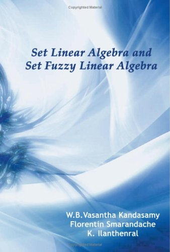 Set Linear Algebra and Set Fuzzy Linear Algebra