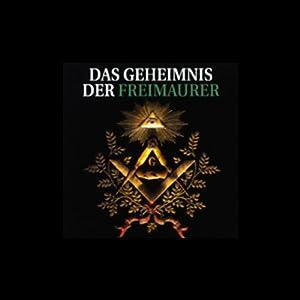 Das Geheimnis der Freimaurer (       ungekürzt) von Ulrich Offenberg Gesprochen von: Peter Veit