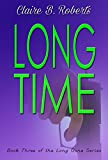 Long Time (The Long Gone Series Book 3)