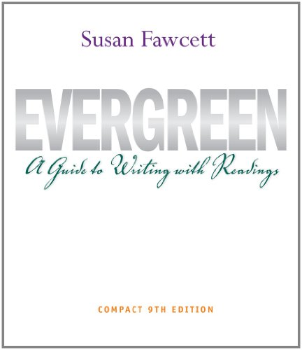 Bundle: Evergreen: A Guide to Writing with Readings, Compact Edition, 9th + Workbook + Aplia(TM), 1 term Printed Access