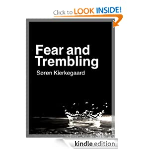 fear and trembling by soren kierkegaard Sophiaomni 1 wwwsophiaomniorg fear and trembling søren kierkegaard n ot only in the world of commerce but also in the world of ideas our age has arranged.