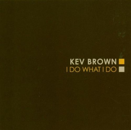 Kev Brown-I Do What I Do-CD-FLAC-2005-Mrflac Download