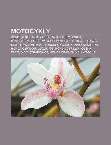 Motocykly: Konstrukce motocykl, Motocykly Honda, Motocykly Suzuki, Výrobci motocykl, Honda CX-500, Skútr, Simson, Jawa, Loncin Spitzer (Czech Edition)