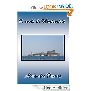 Il Conte di Montecristo (Italian Edition) Alexandre Dumas