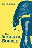 img - for The Acoustic Bubble by T. G. Leighton (1994-01-20) book / textbook / text book