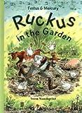 Festus and Mercury: Ruckus in the Garden