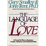 The Language of Love: A Powerful Way to Maximize Insight, Intimacy and Understanding (0849905575) by Smalley, Gary