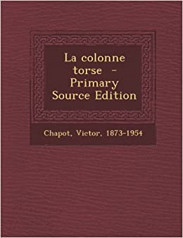 La colonne torse (French Edition) (French) Paperback – September 21
