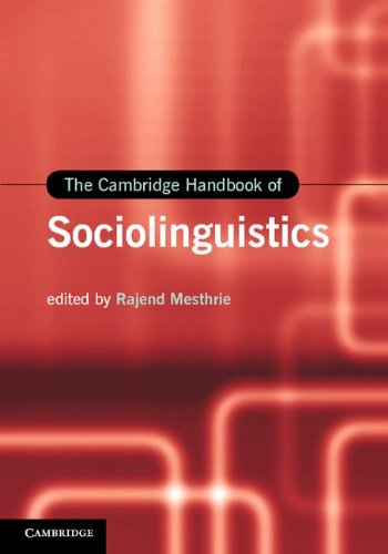 The Cambridge Handbook of Sociolinguistics (Cambridge Handbooks in Language and Linguistics)
