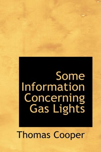 Some Information Concerning Gas Lights