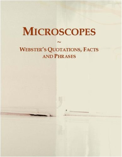 Microscopes: Webster'S Quotations, Facts And Phrases
