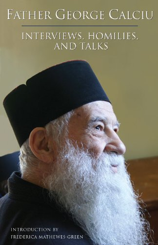 Father George Calciu: Interviews, Talks, and Homilies