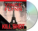 Kill Shot: An American Assassin Thriller [Audiobook, Unabridged] [Audio CD] Vince Flynn (Author)