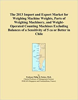 The 2013 Import and Export Market for Weighing Machine Weights, Parts of Weighing Machinery, and Weight Operated Counting Machines Excluding Balances  available at Amazon for Rs.13234